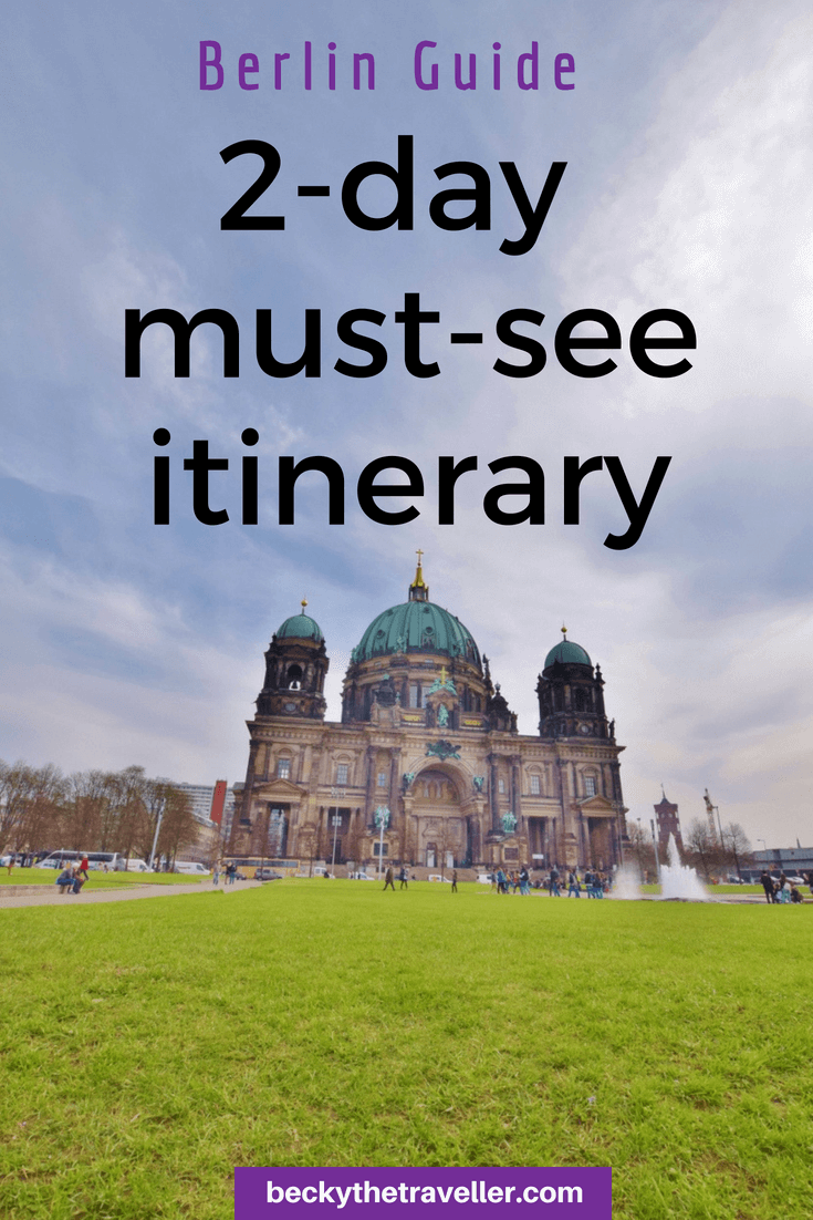 Berlin - 2-day itinerary for Berlin trip. What to do in Berlin in 2 days or 3 days