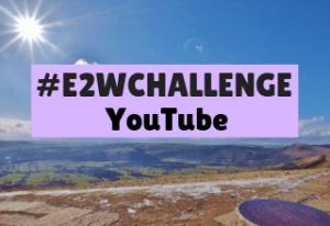 E2W Challenge YouTube