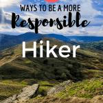 Responsible Hiker Tips.