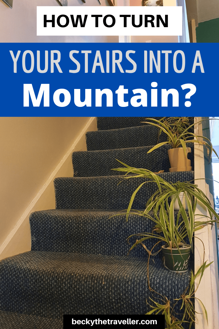 Hiking a mountain on your stairs